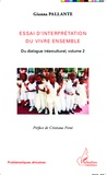 Gianna Pallante - Du dialogue interculturel - Tome 2, Essai d'interprétation du vivre ensemble.