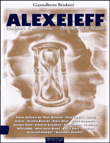 Giannalberto Bendazzi - Alexeieff. - Itinéraire d'un maître : itinerary of a master, édition bilingue français-anglais.