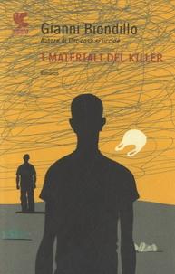 Gianni Biondillo - I materiali del killer.