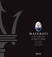 Gianni Cancellieri et Luca Dal Monte - Maserati, un siècle d'histoire - Le livre officiel.