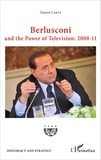 Gianni Carta - Berlusconi and the Power of Television: 2008-11.