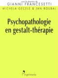 Gianni Francesetti et Michela Gecele - Psychopathologie en gestalt-thérapie.