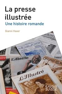 Gianni Haver - La presse illustrée - Une histoire romande.