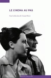 Gianni Haver et  Collectif - Le cinéma au pas - Les productions des pays autoritaires et leur impact en Suisse.