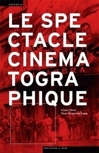 Gianni Haver et Pierre-Emmanuel Jacques - Le spectacle cinémétographique en Suisse (1895-1945).