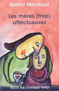 Gianni Monduzzi - Les mères (trop) affectueuses.