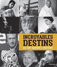 Gianni Morelli et Roberto Mottadelli - Incroyables destins - Ils ont marqué l'histoire.