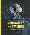 Gianni Morelli - Incroyables innovations - De 1850 à nos jours.