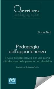 Gianni Nuti - Pedagogia dell'appartenenza - Il ruolo dell' espressività per una piena cittadinanza delle persone con disabilità.