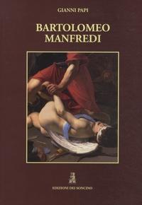 Gianni Papi - Bartolomeo Manfredi.