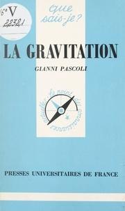 Gianni Pascoli et Paul Angoulvent - La gravitation.
