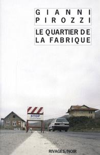 Gianni Pirozzi - Le Quartier de la Fabrique.