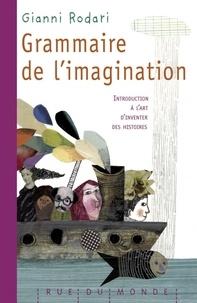 Gianni Rodari - Grammaire de l'imagination - Introduction à l'art d'inventer des histoires.