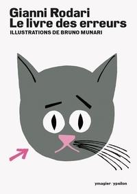 Gianni Rodari et Bruno Munari - Le livre des erreurs.