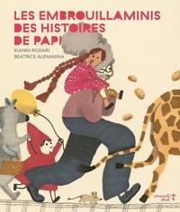 Gianni Rodari et Beatrice Alemagna - Les embrouillaminis des histoires de papi.