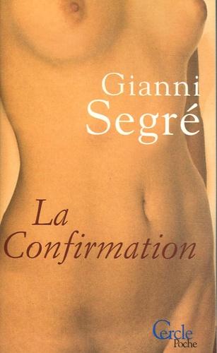 Gianni Segre - La confirmation.