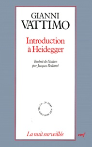 Gianni Vattimo - Introduction à Heidegger.