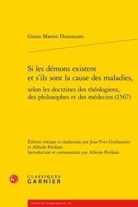 Giano Matteo Durastante - Si les démons existent et s'ils sont la cause des maladies, selon les doctrines des théologiens, des philosophes et des médecins (1567).