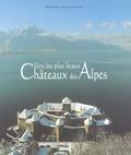 Gianpaolo Cavallero et Roberto Bosi - Vers les plus beaux châteaux des Alpes.