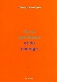 Gianrico Carofiglio - De la gentillesse et du courage.