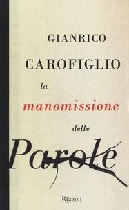 Gianrico Carofiglio - La manomissione delle parole.
