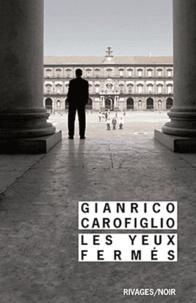 Gianrico Carofiglio - Les yeux fermés.