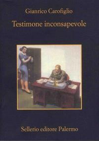 Gianrico Carofiglio - Testimone inconsapevole.