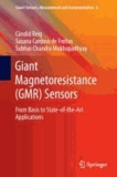 Giant Magnetoresistance (GMR) Sensors - From Basis to State-of-the-Art Applications.