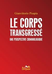 Le corps transgressé : une perspective criminologique.pdf