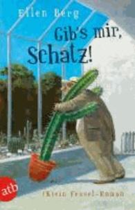 Gib's mir, Schatz! - (K)ein Fessel-Roman.