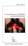 Gibson Ncube - La sexualité queer au Maghreb à travers la littérature.