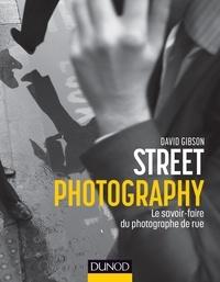 Gibson - Street photography : le savoir-faire du photographe de rue.