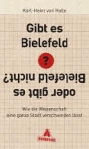 Gibt es Bielefeld oder gibt es Bielefeld nicht? - Wie die Wissenschaft eine ganze Stadt verschwinden lässt.
