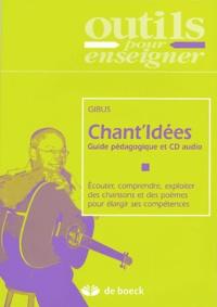 Gibus - Chant'Idées - Guide pédagogique et CD audio, Ecouter, comprendre, exploiter des chansons et des poèmes pour élargir ses compétences. 1 CD audio