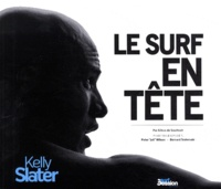 Gibus de Soultrait - Kelly Slater - Le surf en tête.
