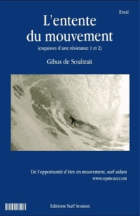 Gibus de Soultrait - L'entente du mouvement - L'opportunité - Esquisses d'une résistance.