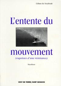 Gibus de Soultrait - L'entente du mouvement - Esquisses d'une résistance.