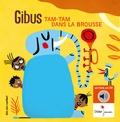 Gibus et Charles Dutertre - Tam-Tam dans la brousse. 1 CD audio