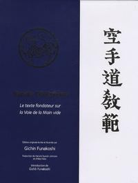 Karate Dô Kyôhan- Le texte fondateur sur la voie de la Main vide - Gichin Funakoshi |