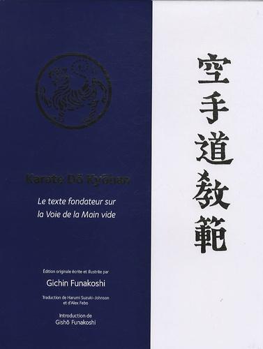 Gichin Funakoshi - Karate Dô Kyôhan - Le texte fondateur sur la voie de la Main vide.