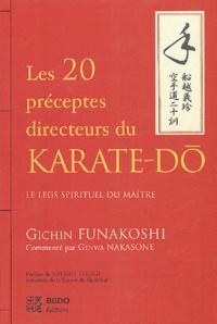 Gichin Funakoshi et Genwa Nakasone - Les vingt préceptes directeurs du karaté-dô - Le legs spirituel du Maître.