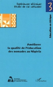 Gidado Tahir et Nafisatu-Dahiru Muhammad - Améliorer la qualité de l'éducation des nomades au Nigéria : aller au-delà de l'accès et de l'équité.