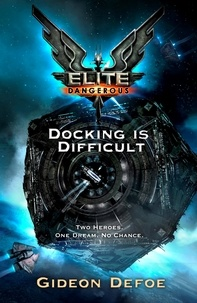 Gideon Defoe - Elite Dangerous: Docking is Difficult.