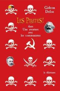 Gideon Defoe - Les Pirates ! - Dans Une aventure avec les communistes.