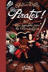 Gideon Defoe - Les Pirates ! - Dans : Une aventure avec les Romantiques ou Prométhée contre l'Abominable Champignon.