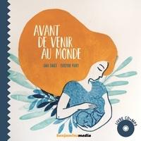 Gigi Bigot et Evelyne Mary - Avant de venir au monde. 1 CD audio MP3