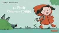 Gigi Bigot et Marianne Vilcoq - Le Petit Chaperon rouge.
