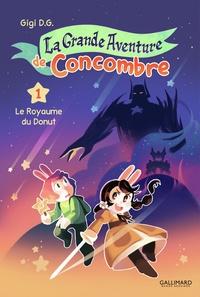 Gigi D-G - La grande aventure de Concombre Tome 1 : Le royaume du Donut.