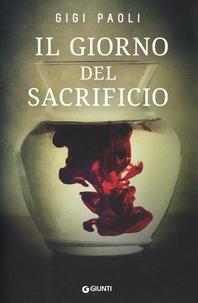 Gigi Paoli - Il giorno del sacrificio.