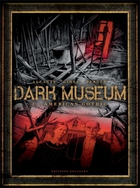 Gihef et  Alcante - Dark Museum Tome 1 : American Gothic.